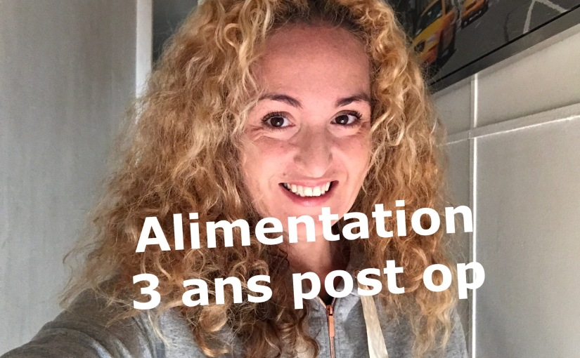 Mon alimentation 3 ans POST OP SLEEVE